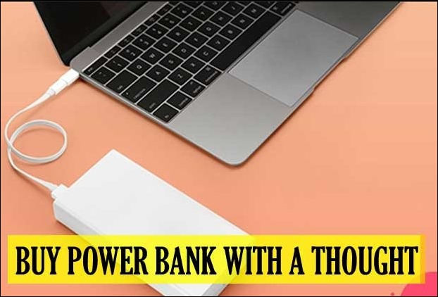Power Bank is useful only when you buy with a thought